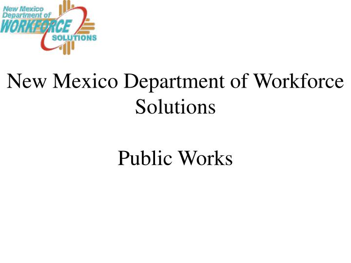 new mexico department of workforce solutions public works n.
