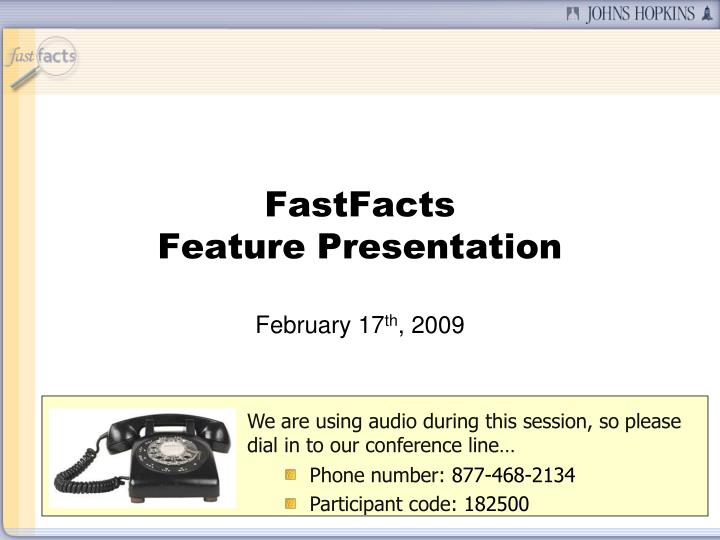 We are using audio during this session, so please dial in to our conference line…