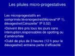 les pilules micro progestatives