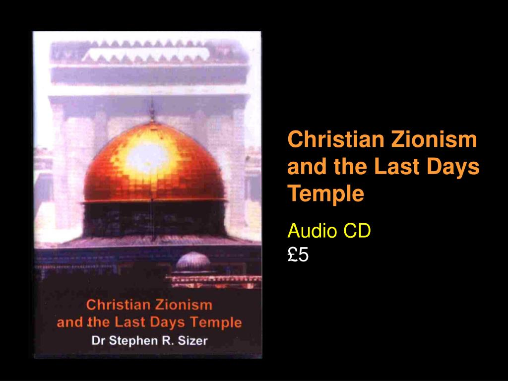 Christian Zionism and the Last Days Temple
