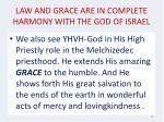law and grace are in complete harmony with the god of israel