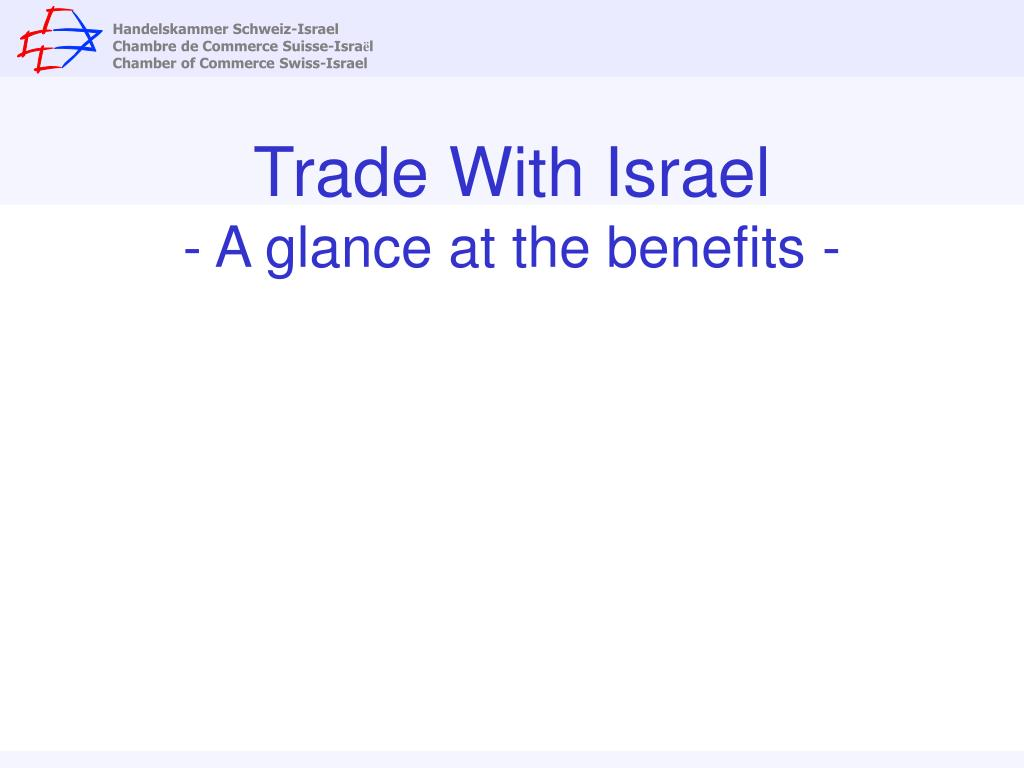 trade with israel a glance at the benefits