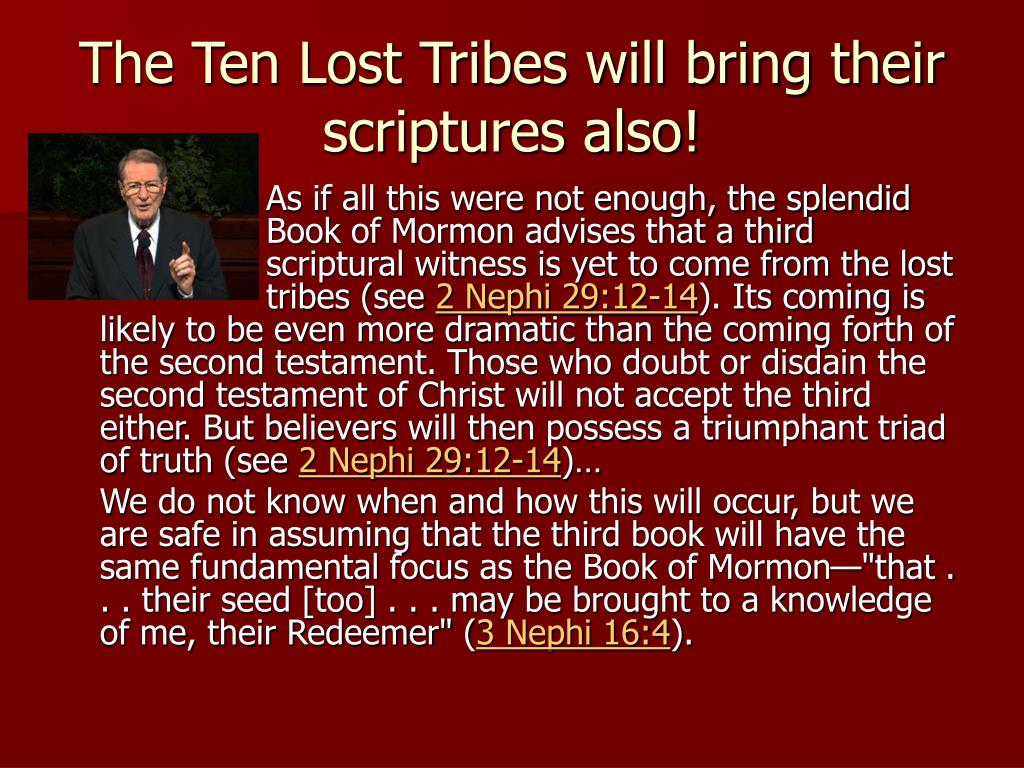 The Ten Lost Tribes will bring their scriptures also!
