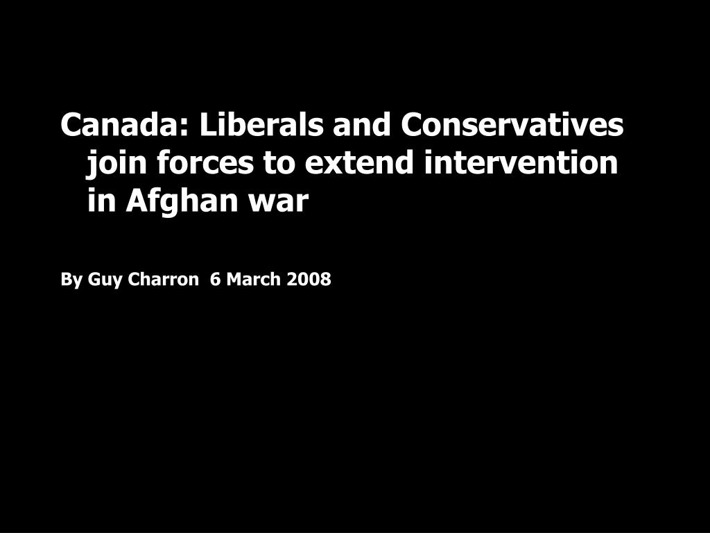 Canada: Liberals and Conservatives join forces to extend intervention in Afghan war