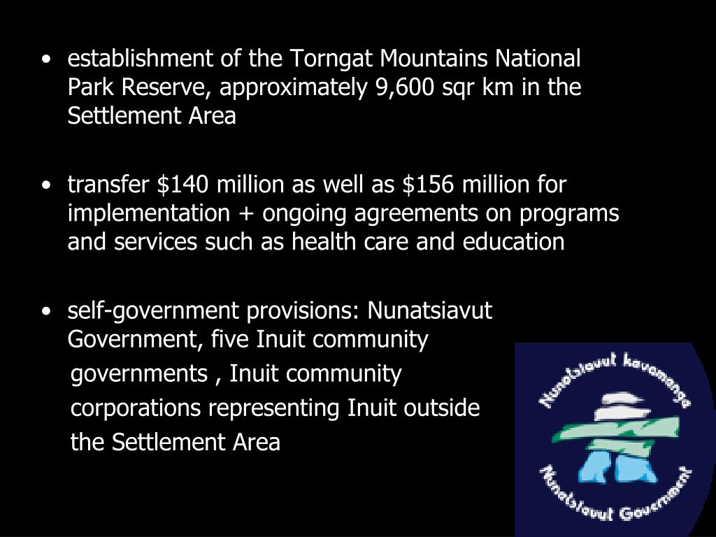 establishment of the Torngat Mountains National Park Reserve, approximately 9,600 sqr km in the Settlement Area