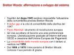 bretton woods affermazione e sviluppo del sistema