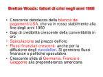 bretton woods fattori di crisi negli anni 1960