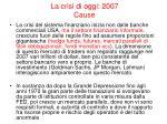 la crisi di oggi 2007 cause1