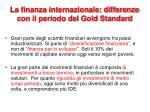 la finanza internazionale differenze con il periodo del gold standard
