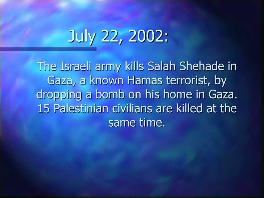 July 22, 2002: