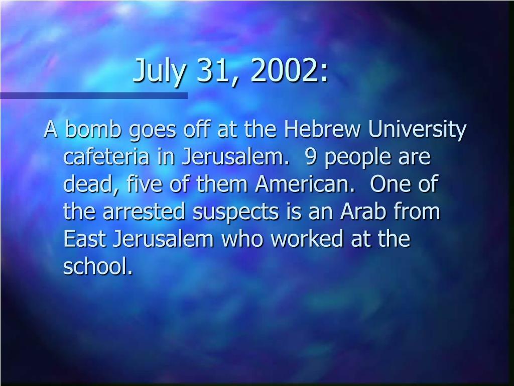 July 31, 2002: