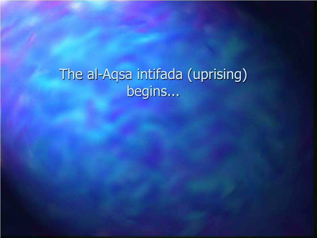 The al-Aqsa intifada (uprising) begins...