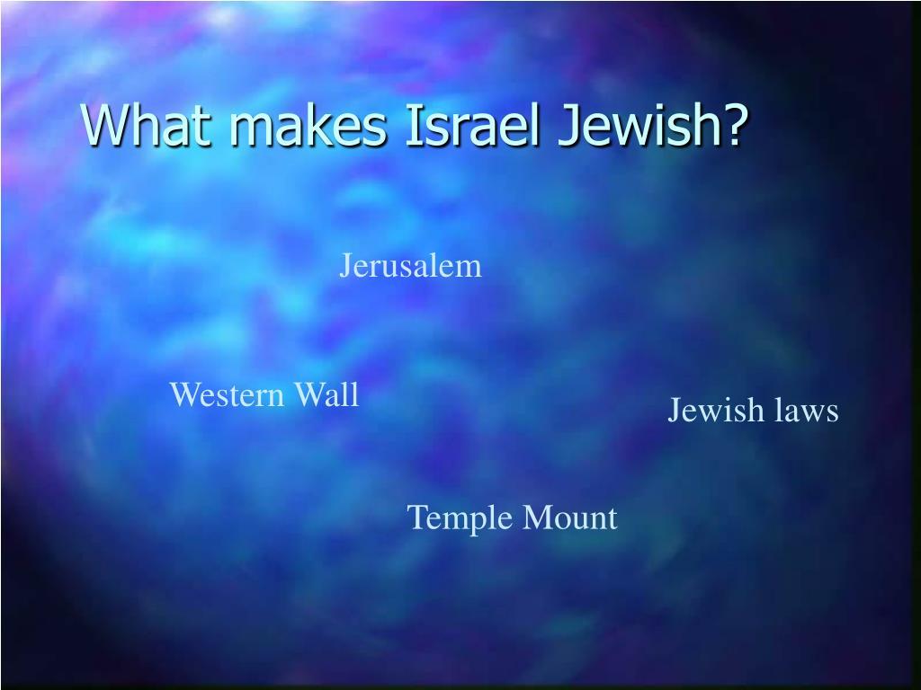 What makes Israel Jewish?