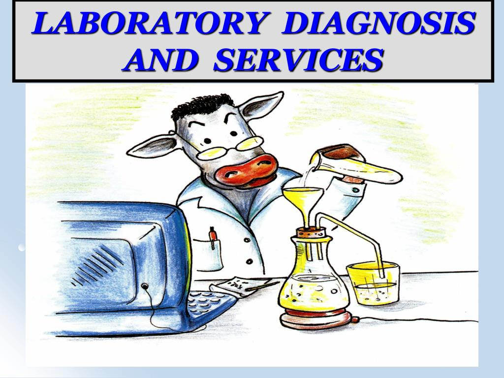LABORATORY  DIAGNOSIS AND  SERVICES