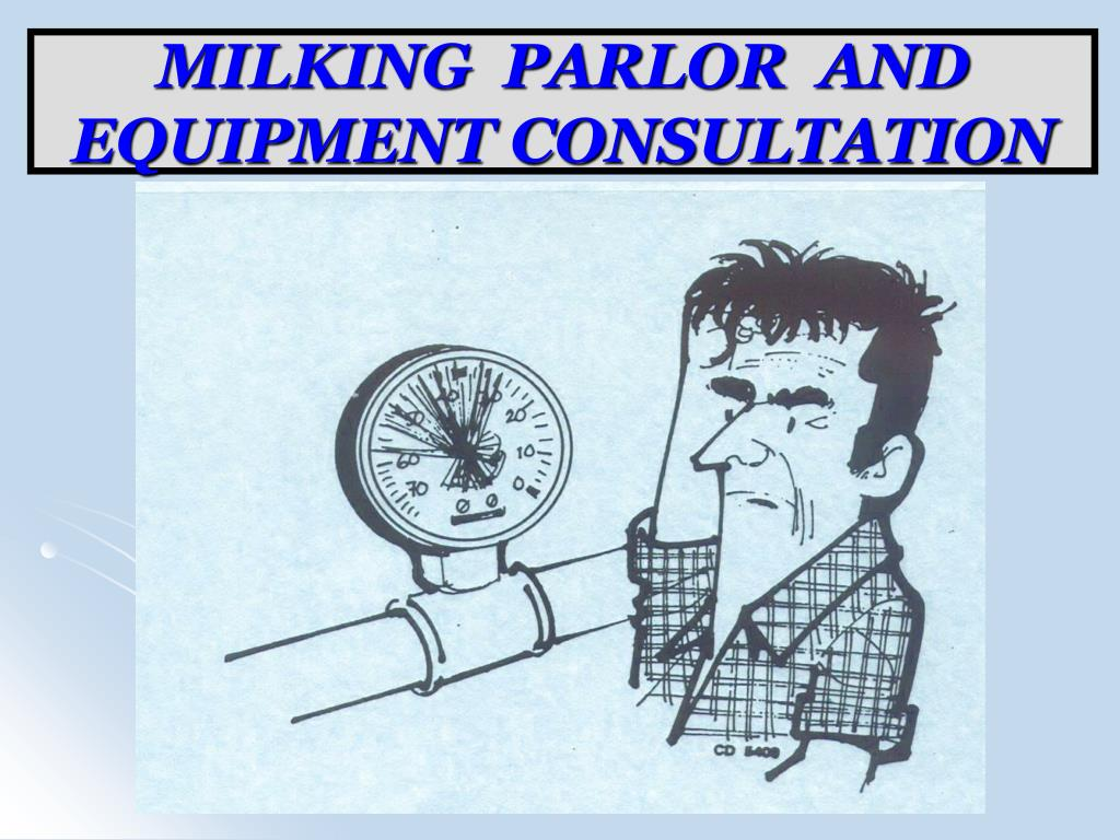 MILKING  PARLOR  AND EQUIPMENT CONSULTATION