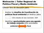 motivaci n taller regional de pol tica fiscal y medio ambiente