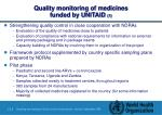 quality monitoring of medicines funded by unitaid 1