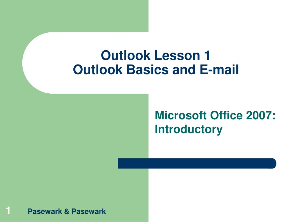 outlook lesson 1 outlook basics and e mail l.