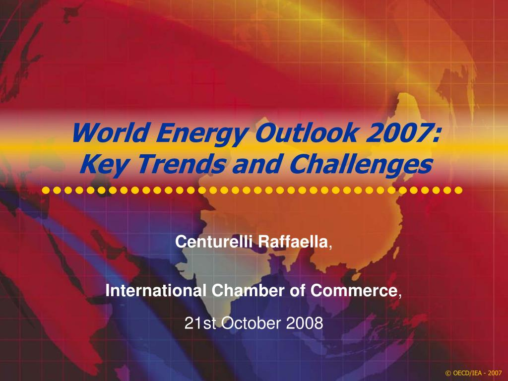 world energy outlook 2007 key trends and challenges