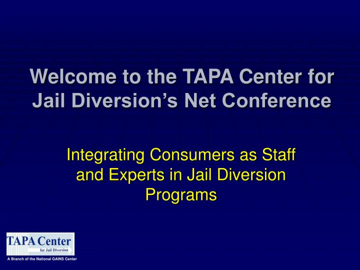 welcome to the tapa center for jail diversion s net conference n.