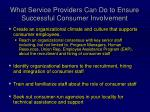 what service providers can do to ensure successful consumer involvement