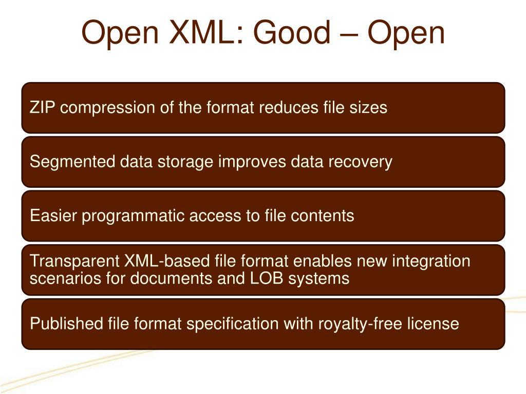 Open XML: Good – Open