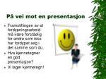 p vei mot en presentasjon