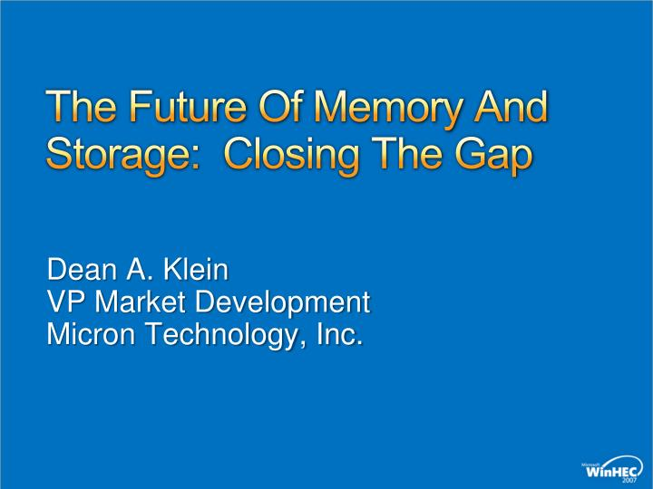 the future of memory and storage closing the gap n.