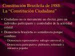 constituci n brasile a de 1988 la constituci n ciudadana