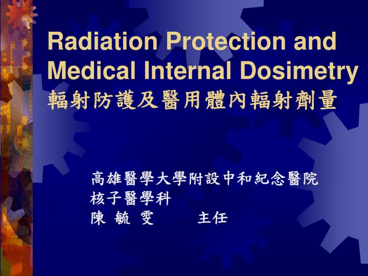 radiation protection and medical internal dosimetry n.