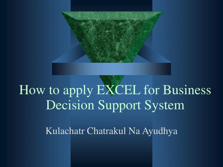 how to apply excel for business decision support system n.