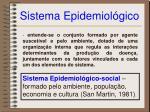 sistema epidemiol gico