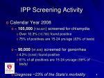 ipp screening activity