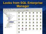 locks from sql enterprise manager