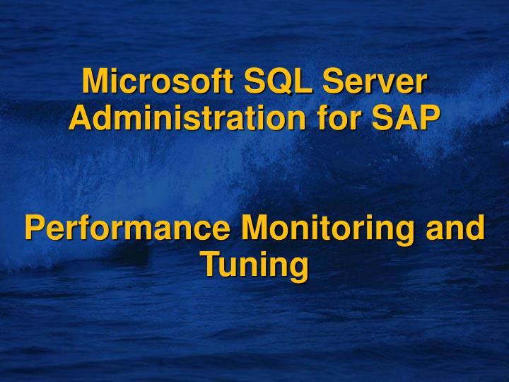 microsoft sql server administration for sap performance monitoring and tuning n.