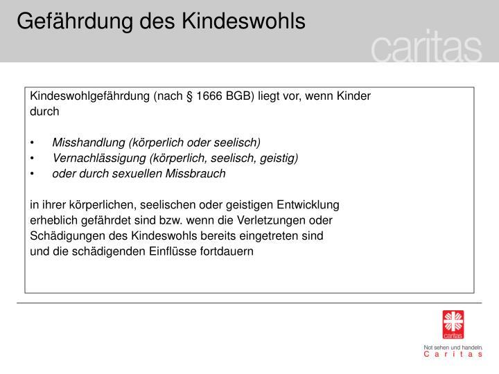 Kindeswohlgefährdung (nach § 1666 BGB) liegt vor, wenn Kinder