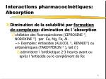 interactions pharmacocin tiques absorption