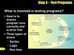 step 4 test programs