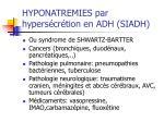 hyponatremies par hypers cr tion en adh siadh
