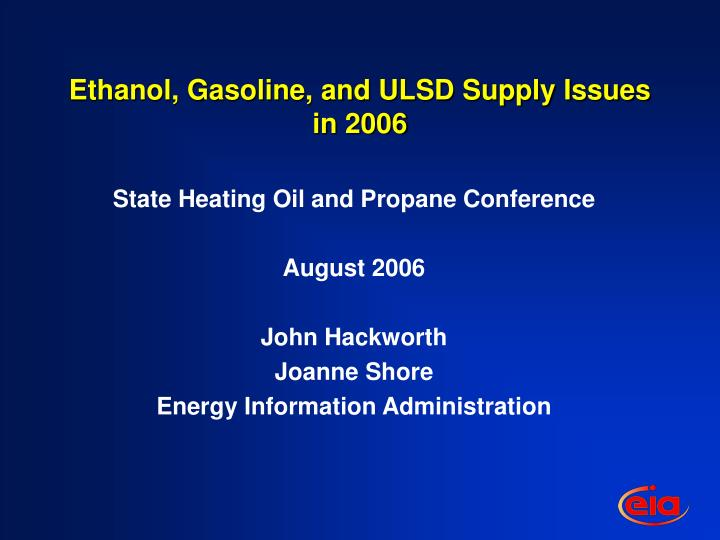 ethanol gasoline and ulsd supply issues in 2006 n.