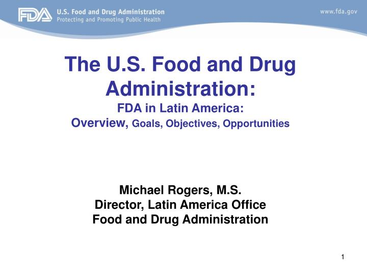 the u s food and drug administration fda in latin america overview goals objectives opportunities n.