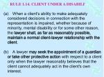 rule 1 14 client under a disability