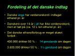 fordeling af det danske indtag