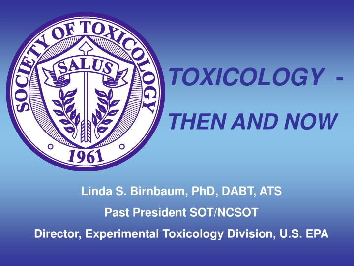 toxicology then and now n.