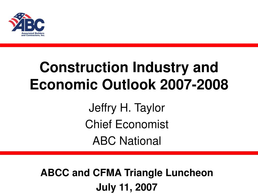 construction industry and economic outlook 2007 2008 l.
