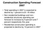 construction spending forecast 2007