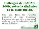 hallazgos de ilacad 2009 sobre la din mica de la distribuci n