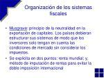organizaci n de los sistemas fiscales
