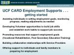ucf card employment supports getting started