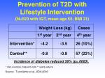 prevention of t2d with lifestyle intervention n 523 with igt mean age 55 bmi 31